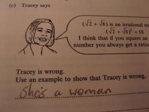 Tracy is wrong because she's a woman