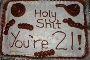 I turned 21 and all I got was this shitty cake…