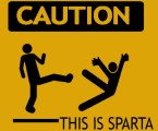 Caution – This Is Sparta