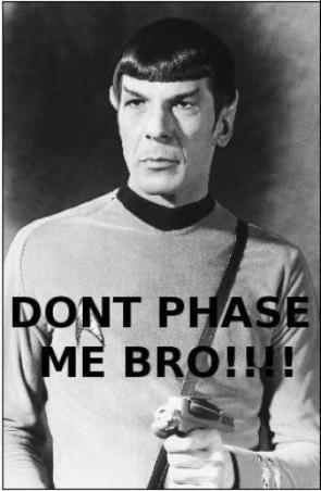 Don't Phase Me Bro