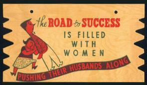 the road to success is filled with women pushing their husbands along
