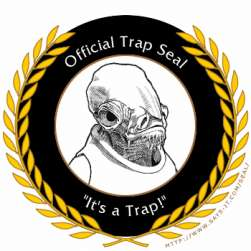 """Offical Trap Seal – """"It's a Trap!"""""""
