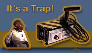 It's A Trap (really!)