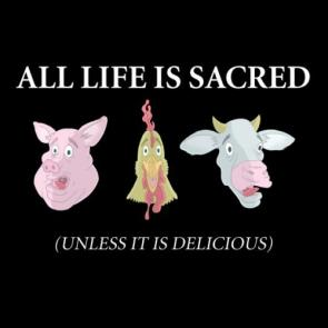 All Life Is Sacred – Unless It Is Delicious