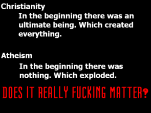 Christianity Vs Atheism – Does it really matter?