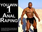 You Win 1 (one) Anal Raping