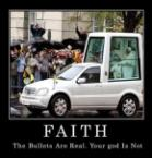 Faith – The Bullets Are Real.  Your god Is Not