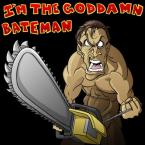 I'm The Goddamn Bateman