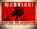 WARNING : Maintain The Quarantine