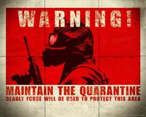 WARNING : Maintain The Quarantine