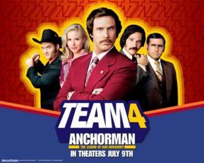 Anchorman – The Legend Of Ron Burgundy – Team 4