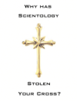 Why has scientology stolen your cross?