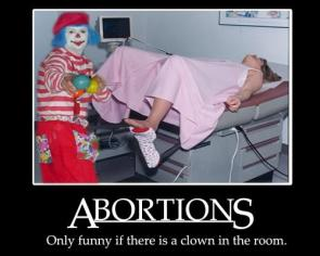 Abortions – only funny if there is a clown in the room