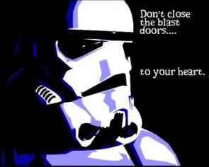 Don't Close the blast doors… to your heart
