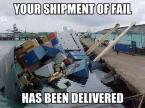 Shipment of Fail as been delivered
