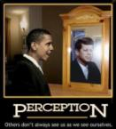 Obama – Kennedy – Perception – Others don't always see us as we see ourselves