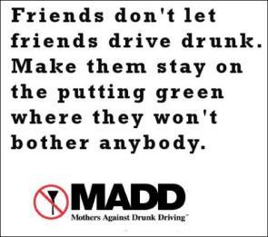 Friends Don't Let Friends Drive Drunk