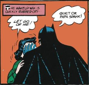 Batman says : Papa Spank!