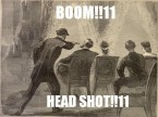 BOOM! head shot!!11