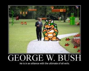 George W. Bush – He is in alliance with the ultimate of all evils