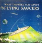 What the bibles has to say about flying saucers