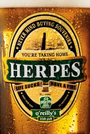 You're Taking Home Herpes – life Sucks – have a pint