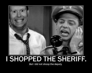 I shooped the sherrif