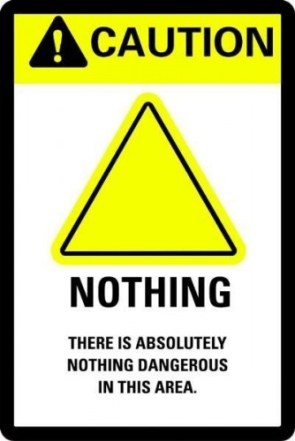 nothing dangerous sign