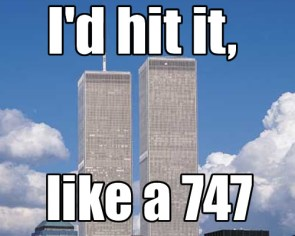 I'd Hit it, like a 747