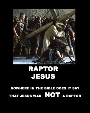 Raptor Jesus – No Where In The Bible Does it say that jesus was NOT a raptor