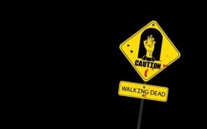 Caution – Walking Dead