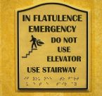 In Flatulence Emergency do not use elevator use stairway