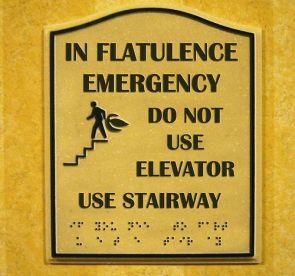 In Flatulence Emergency do not use elevator use stairway