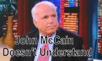 john McCain doesn't Understand
