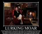 Lurking Moar