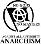 No Gods, No Master, Against All Authority – Anarchism