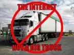 the internet – not a big truck