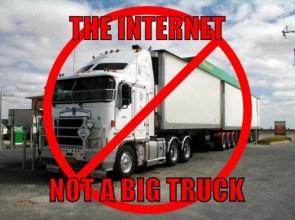 the internet – not a big truck
