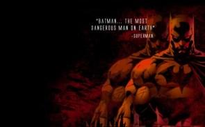 Batman- The Most Dangerous Man On Earth