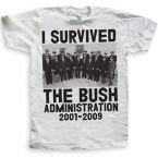 I survived the Bush Administration