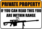 Private Property – If you can read this you are within range