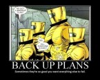backup plans – somtimes they're so good you want everything else to fail