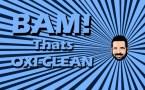 BAM – that's oxi-clean