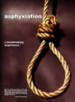 asphyxiation – a breathtaking experience