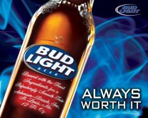 Bud Light – Always Worth It