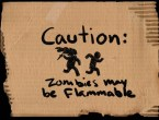 caution – zombies may be flammable