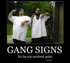 gang signs- no its not cerebral palsy – or is it