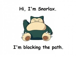 Hi, I'm snorlax, I'm blocking the path