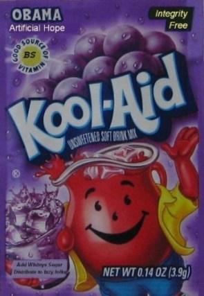 Kool Aid – Obama Artificial Hope