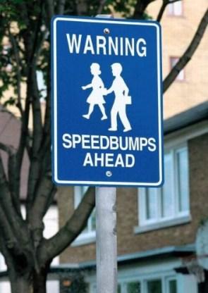 warning – speed bumps ahead